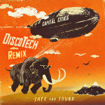 Capital Cities – Safe and Sound (DiscoTech Remix)