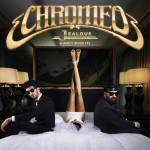 Chromeo – Jealous (I Ain't With It)