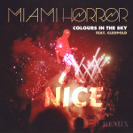 Miami Horror – Colours In The Sky (That's Nice Remix)