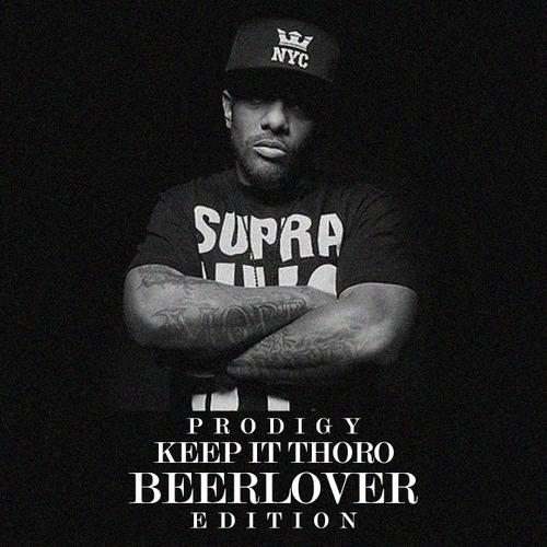 Prodigy – Keep It Thoro (Beerlover Edition)