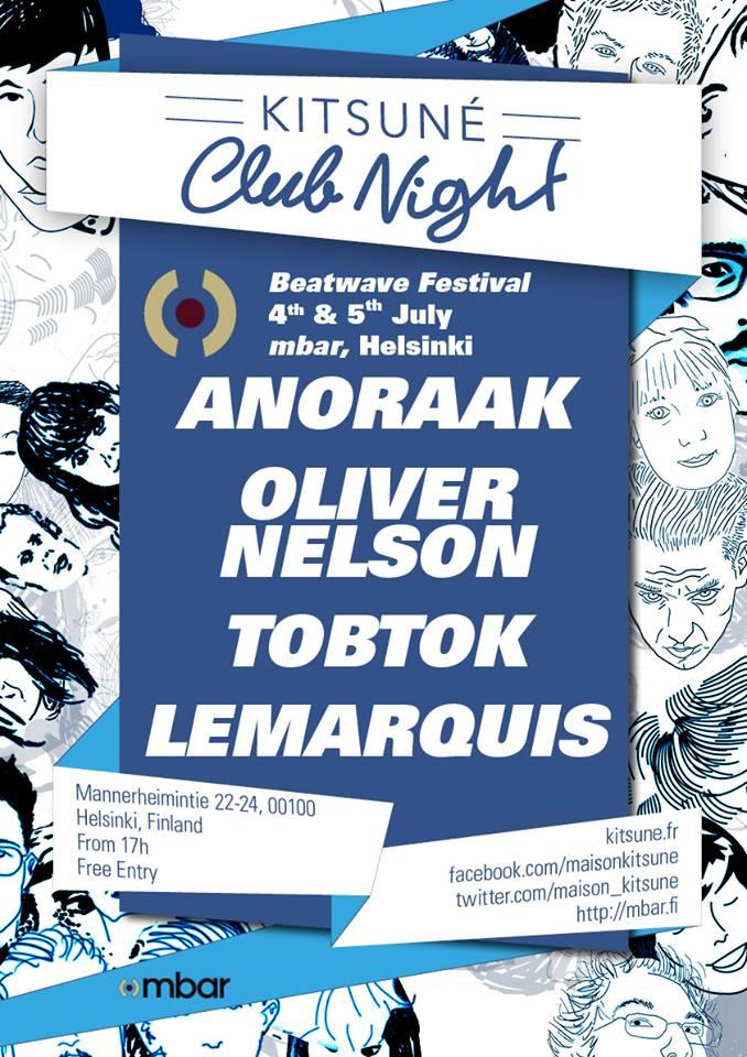 KITSUNÉ CLUB NIGHT AT HELSINKI BEATWAVE FESTIVAL w/ ANORAAK, OLIVER NELSON, TOBTOK & LEMARQUIS
