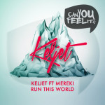 Keljet feat. Mereki – Run This World (That's Nice Remix)