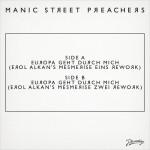 Manic Street Preachers – Europa Geht Durch Mich (Erol Alkan's Mesmerise Zwei Rework)