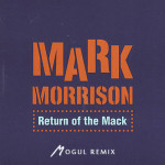 Mark Morrison - Return of the Mack (Mogul Remix)