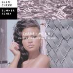 Cassie - Me & U (Glen Check Remix)