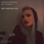 Mighty Mouse - See Through You feat. Ronika (Original Mix)
