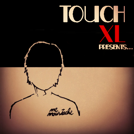 Touch XL, Mr. Moustache