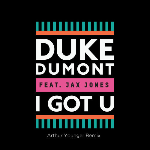 Duke Dumont - I Got You (Arthur Younger Remix)