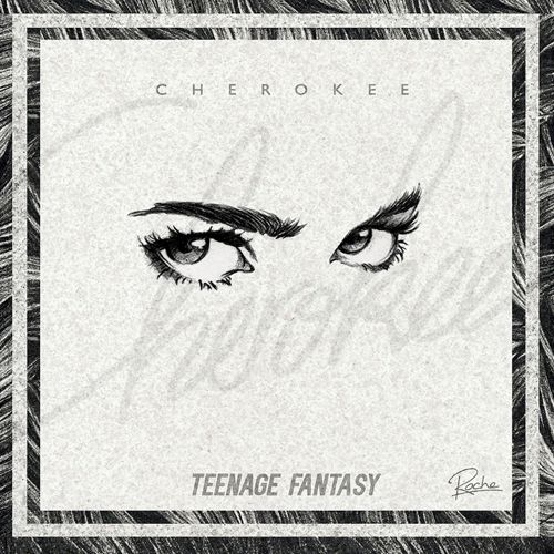 Cherokee - Teenage Fantasy