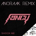 Fancy - Shock Me (Anoraak Remix)