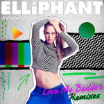 Elliphant - Love Me Badder (Penguin Prison Remix)