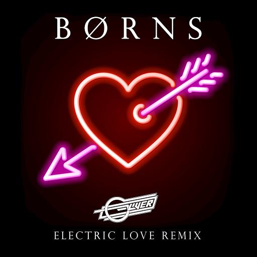 BØRNS - Electric Love (Oliver Remix)
