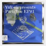 Yuksek Presents: Partyfine EP #1