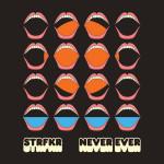 STRFKR - Never Ever