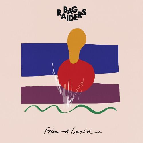 Bag Raiders - Friend Inside