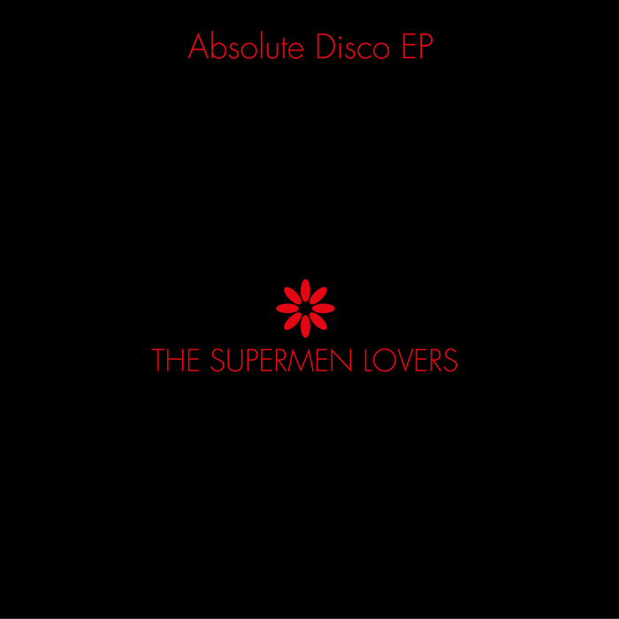 The Supermen Lovers - Absolute Disco EP