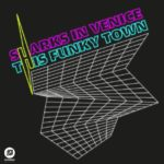 Sharks In Venice – This Funky Town EP