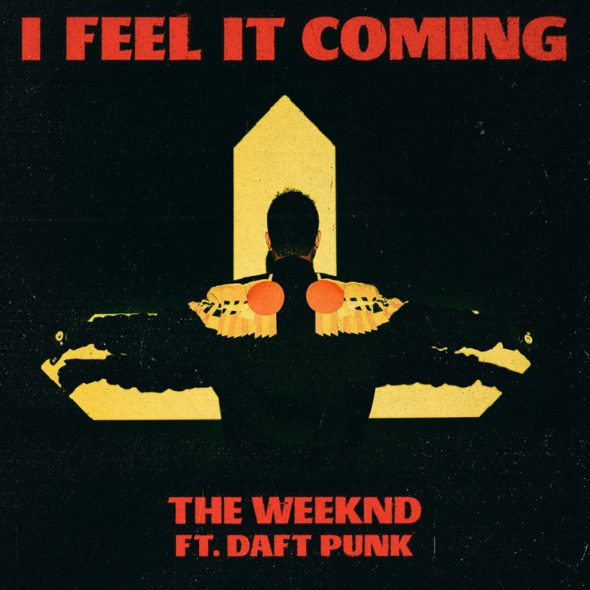 Daft Punk & The Weekend - I Feel It Coming