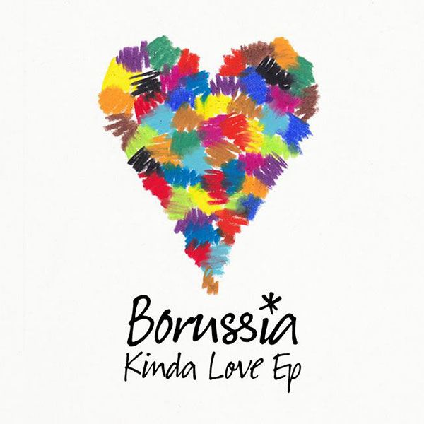 """Have a Listen to Borussia's Latest EP, Titled """"Kinda Love"""""""