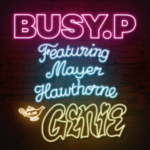 Busy P and Mayer Hawthorne - Genie