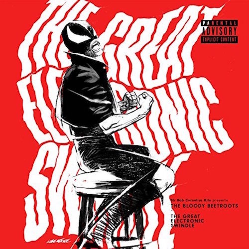 The Bloody Beetroots - The Great Electronic Swindle