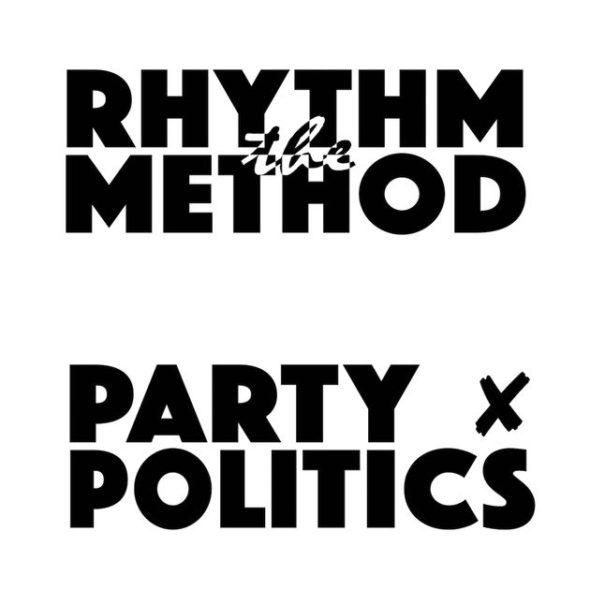 Watch: The Rhythm Method - Party Politics